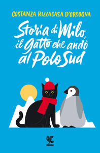 Libro Storia di Milo, il gatto che andò al Polo Sud Costanza Rizzacasa D'Orsogna