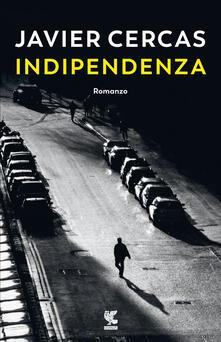 Indipendenza - Javier Cercas - copertina