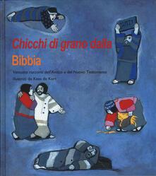 Chicchi di grano dalla Bibbia. Ventotto racconti dellAntico e del Nuovo Testamento. Ediz. a colori.pdf