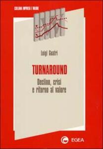 Turnaround. Declino, crisi e ritorno al valore