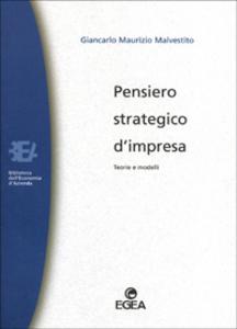 Libro Pensiero strategico d'impresa. Teorie e modelli Giancarlo Malvestito