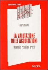 La valutazione delle acquisizioni. Sinergie, rischio e prezzi