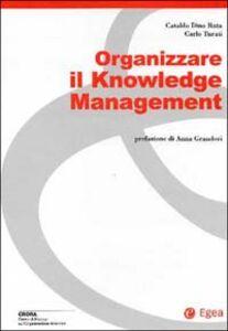 Libro Organizzare il knowledge management Dino Ruta Cataldo , Carlo Turati