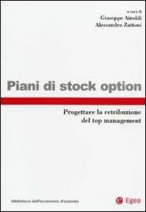 Piani di stock option. Progettare la retribuzione del top managment