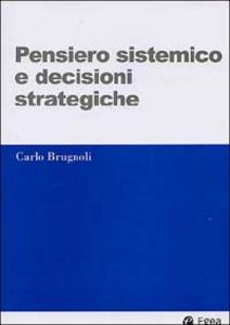 Libro Pensiero sistemico e decisioni strategiche Carlo Brugnoli