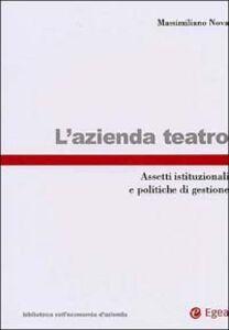 Foto Cover di L' azienda teatro. Assetti istituzionali e politiche di gestione, Libro di Massimiliano Nova, edito da EGEA