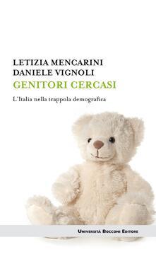 Genitori cercasi. L'Italia nella trappola demografica - Letizia Mencarini,Daniele Vignoli - ebook
