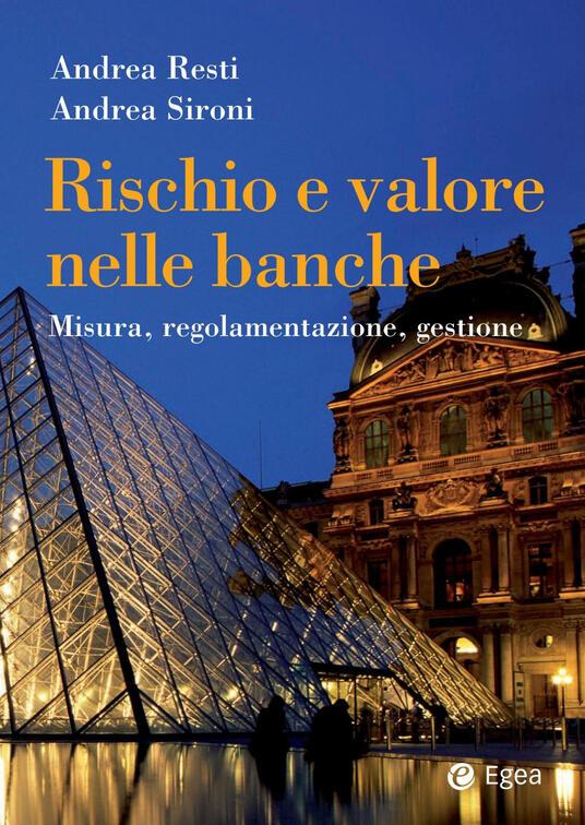 Rischio e valore nelle banche. Misura, regolamentazione, gestione - Andrea Resti,Andrea Sironi - ebook