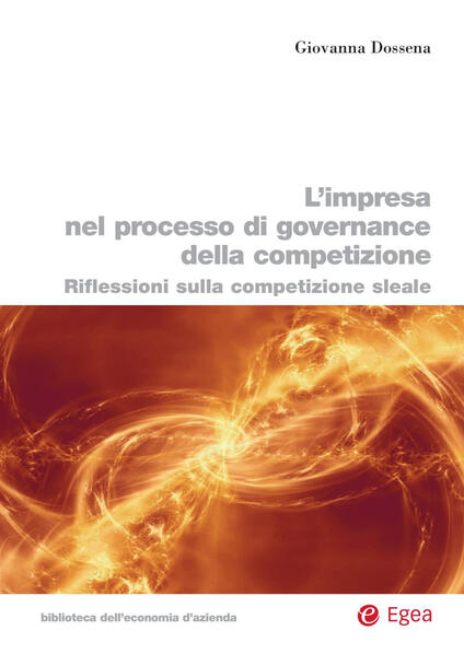 L' impresa nel processo di governance della competizione. Riflessioni sulla competizione sleale - Giovanna Dossena - ebook