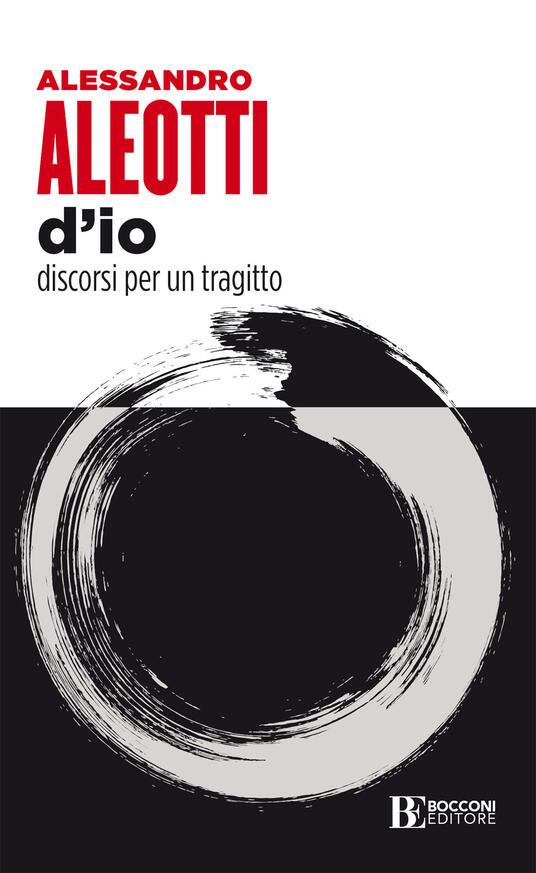 D'io. Discorsi per un tragitto - Alessandro Aleotti - ebook