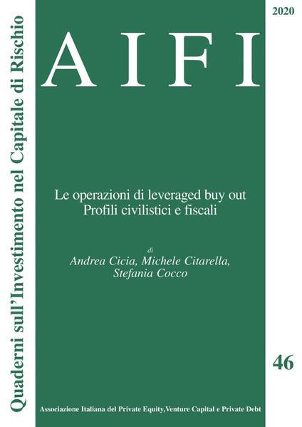Le AIFI. Quaderni sull'investimento nel capitale di rischio (2020). Vol. 46 - Andrea Cicia,Michele Citarella,Stefania Cocco - ebook