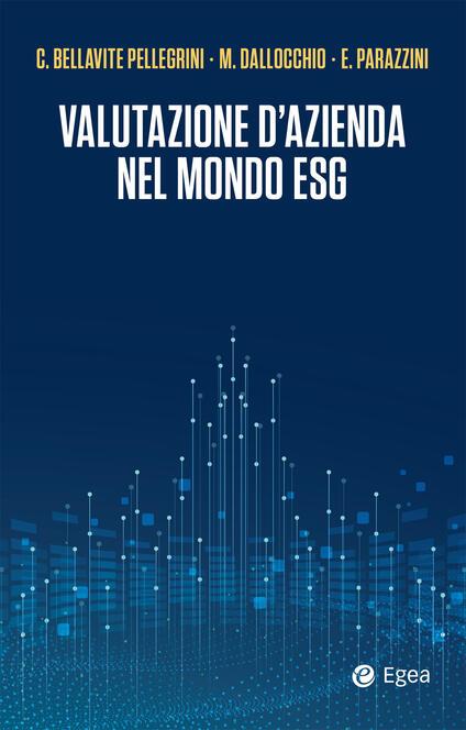 Valutazione d'azienda nel mondo ESG - Carlo Bellavite Pellegrini,Maurizio Dallocchio,Enrico Parazzini - ebook