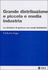 Grande distribuzione e piccola e media industria. Le strutture di governo nei canali distributivi