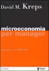 Foto Cover di Microeconomia per manager, Libro di David M. Kreps, edito da EGEA