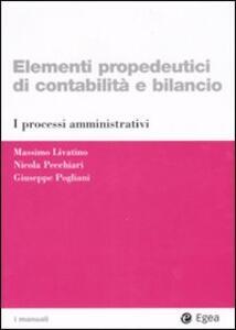 Elementi propedeutici di contabilità e bilancio. I processi amministrativi