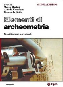Libro Elementi di archeometria. Metodi fisici per i beni culturali