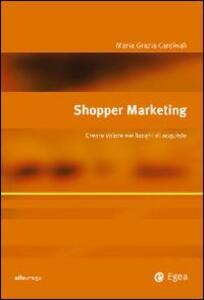 Shopper marketing. Creare valore nei luoghi di acquisto