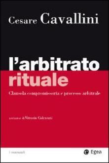 Librisulladiversita.it L' arbitrato rituale. Clausola compromissoria e processo arbitrale Image