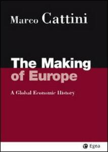 The making of Europe. A global economic history