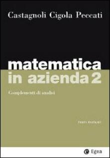 Lpgcsostenible.es Matematica in azienda. Vol. 2: Complementi di analisi. Image