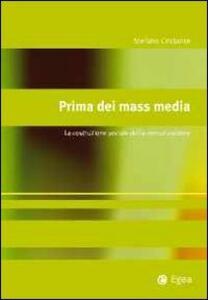 Prima dei mass media. La costruzione sociale della comunicazione