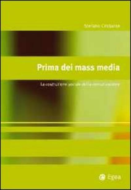 Prima dei mass media. La costruzione sociale della comunicazione - Stefano Cristante - copertina