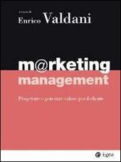 Marketing management. Progettare e generare valore per il cliente