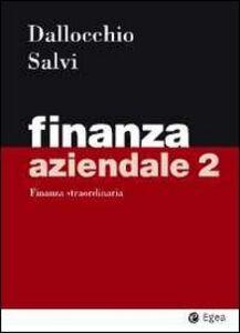 Foto Cover di Finanza aziendale. Vol. 2: Finanza straordinaria., Libro di Maurizio Dallocchio,Antonio Salvi, edito da EGEA