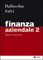 Finanza aziendale. Vol. 2: Finanza straordinaria.