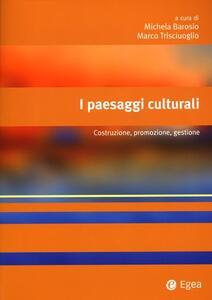 I paesaggi culturali. Costruzione, promozione, gestione