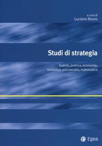 Libro Studi di strategia. Guerra, politica, economia, semiotica, psicoanalisi, matematica