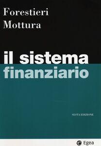 Libro Il sistema finanziario Giancarlo Forestieri , Paolo Mottura