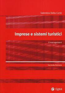 Foto Cover di Imprese e sistemi turistici. Il management, Libro di Valentina Della Corte, edito da EGEA