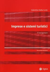 Libro Imprese e sistemi turistici. Il management Valentina Della Corte