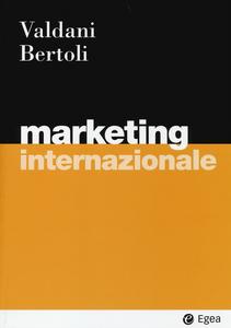 Libro Marketing internazionale Enrico Valdani , Giuseppe Bertoli