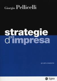 Strategie d'impresa. Con aggiornamento online - Pellicelli Giorgio - wuz.it
