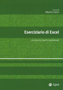 Eserciziario di Excel. 155 esercizi risolti e commentati