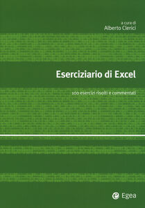 Libro Eserciziario di Excel. 100 esercizi risolti e commentati