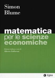 Foto Cover di Matematica per le scienze economiche, Libro di Carl P. Simon,Lawrence E. Blume, edito da EGEA