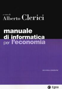 Libro Manuale di informatica per l'economia