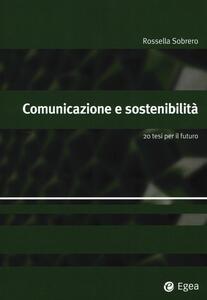 Comunicazione e sostenibilità. 20 tesi per il futuro