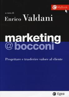 Marketing @Bocconi. Progettare e trasferire valore al cliente. Con e-book.pdf