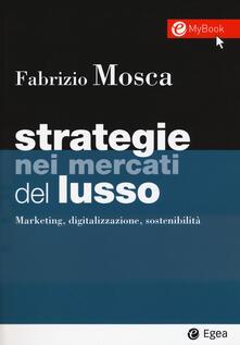 Camfeed.it Strategie nei mercati del lusso. Marketing, digitalizzazione, sostenibilità. Con Contenuto digitale per download e accesso on line Image