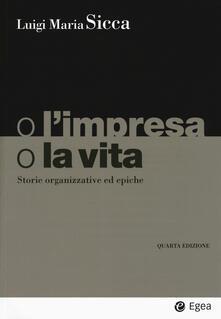 O limpresa, o la vita. Storie organizzative ed epiche.pdf