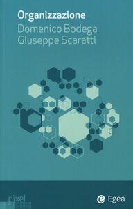 Foto Cover di Organizzazione, Libro di Domenico Bodega,Giuseppe Scaratti, edito da EGEA