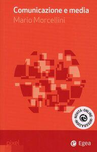 Foto Cover di Comunicazione e media, Libro di Mario Morcellini, edito da EGEA
