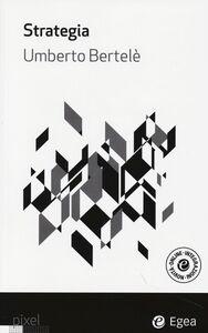 Libro Strategia Umberto Bertelè