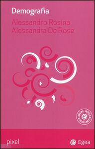 Libro Demografia. Con aggiornamento online Alessandro Rosina , Alessandra De Rose