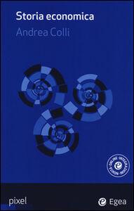 Foto Cover di Storia economica. Con aggiornamento online, Libro di Andrea Colli, edito da EGEA