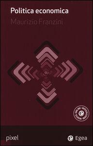 Libro Politica economica. Con aggiornamento online Maurizio Franzini